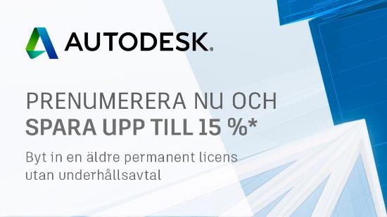 Gammal Autodesk-licens? Byt till Subscription och spara upp till 15%