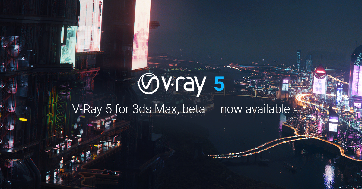 V-Ray 5 for 3ds Max, beta now live