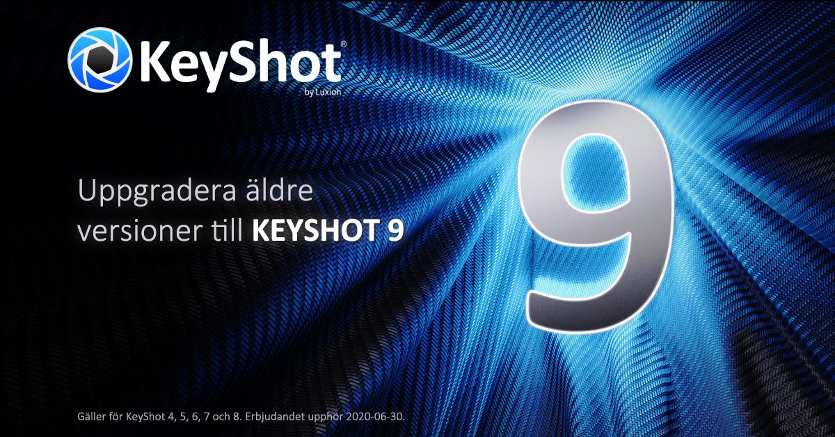 Kampanj: uppgradera äldre KeyShot till senaste version