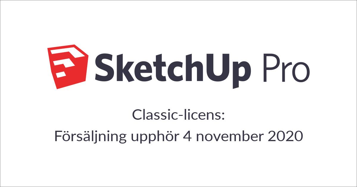 SketchUp Classic – försäljningen upphör 4 nov