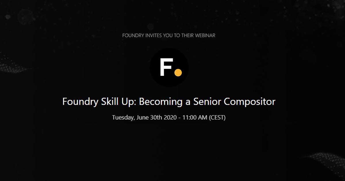 Foundry webinar: become a Nuke Senior Compositor
