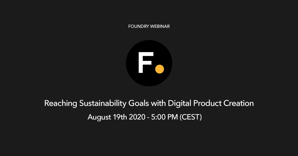 Foundry webinar – sustainability goals with digital production