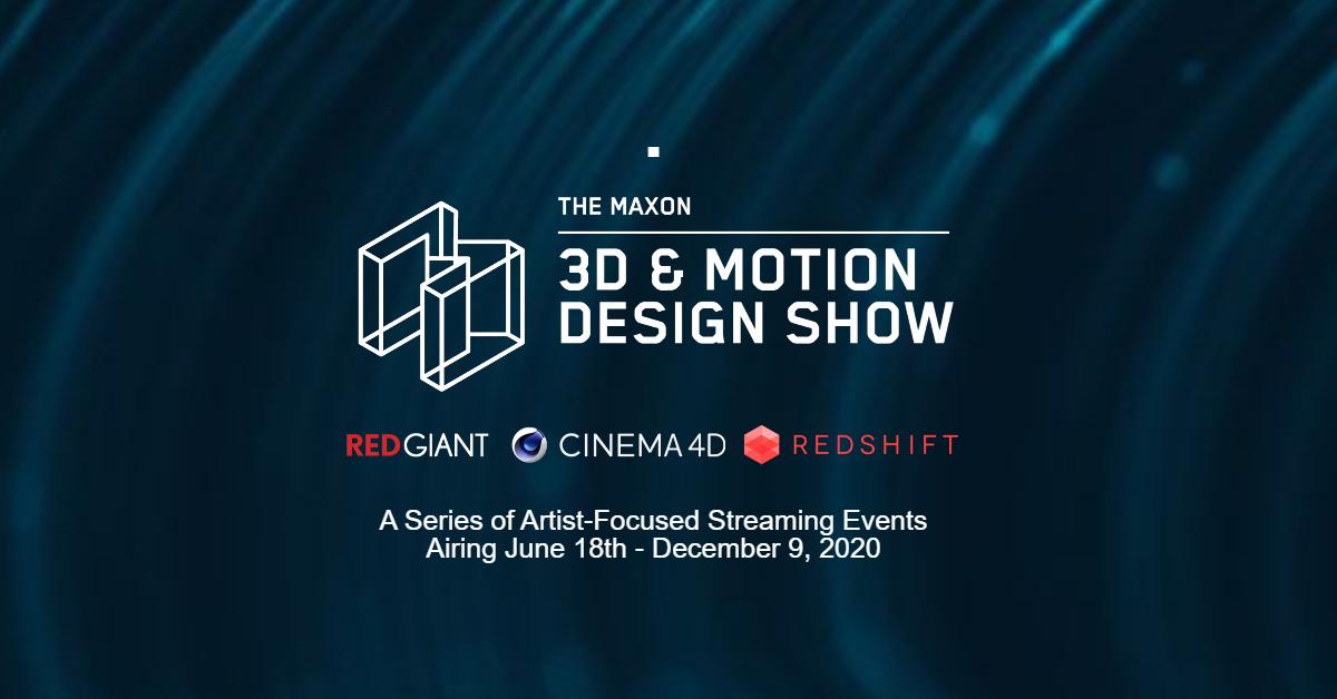 Maxon 3D & Motion Design Show
