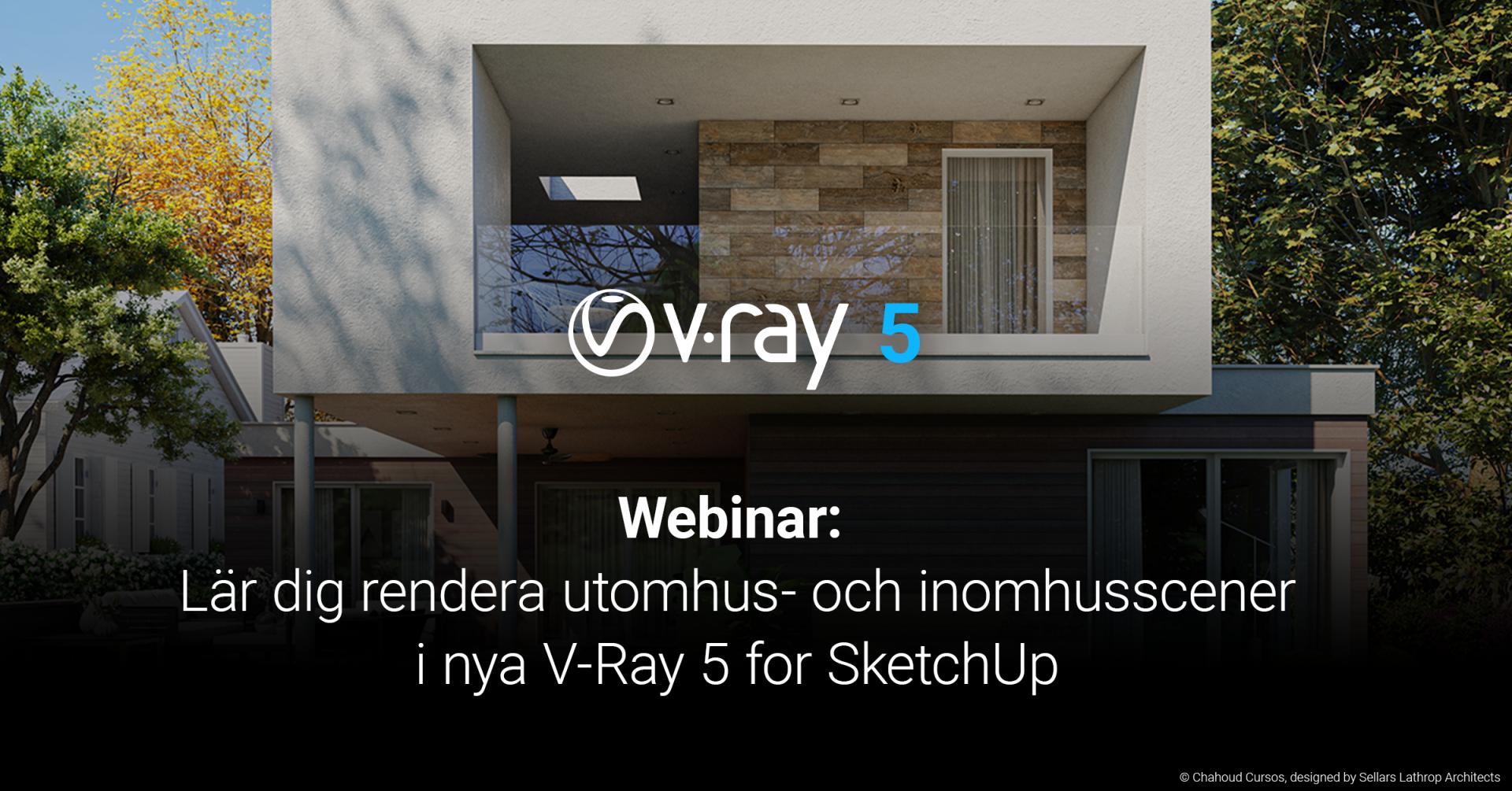 Lär dig rendera utomhus- och inomhusscener i V-Ray for SketchUp