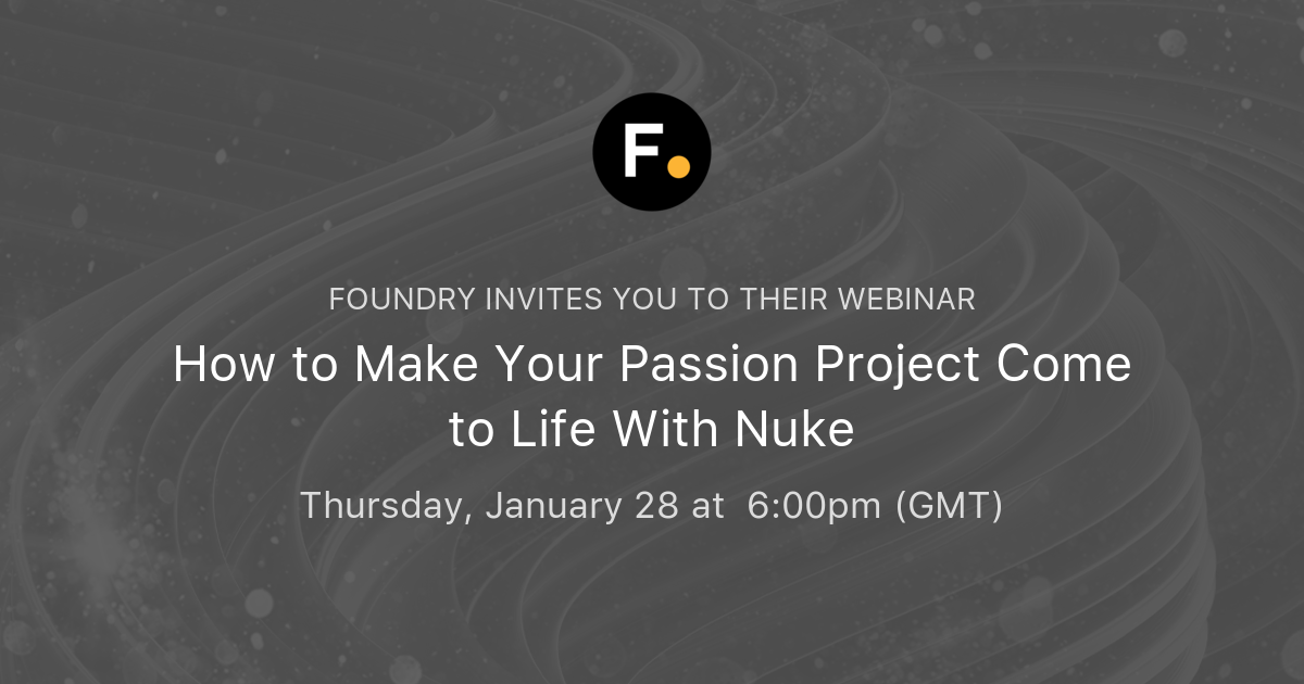 Webinar: How to make your passion project come to life with Nuke