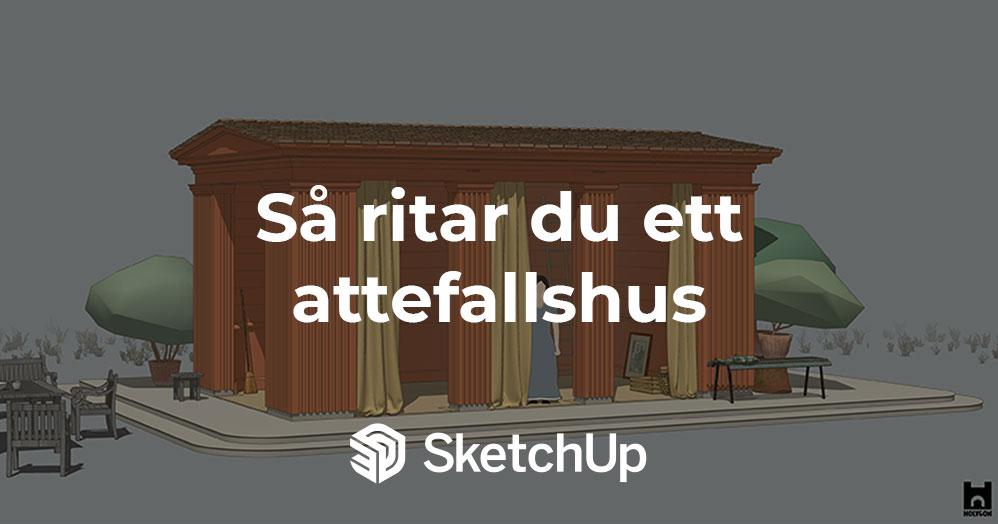 Webinar: Lär dig rita ett attefallshus i SketchUp