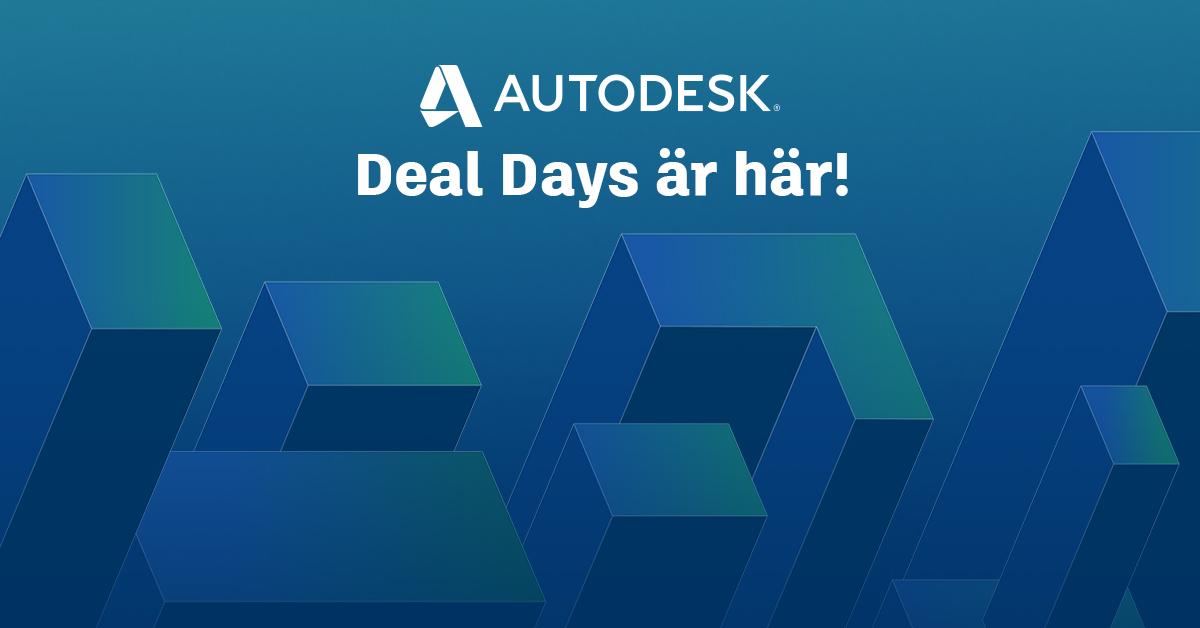 Autodesks Deal Days är här
